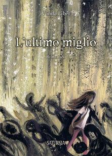L' ultimo miglio - Vanda Liber - copertina