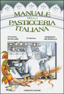 Libro Manuale della pasticceria italiana Fulvio Scolari , Teresio Busnelli