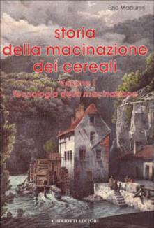 Storia della macinazione dei cereali - Ezio Madureri - copertina