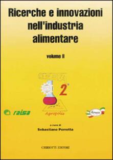 Ricerche e innovazioni nell'industria alimentare. Atti del 2º Congresso italiano di scienza e tecnologia degli alimenti - Sebastiano Porretta - copertina