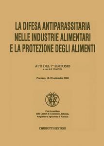 La difesa antiparassitaria nelle industrie alimentari e la protezione degli alimenti. Atti del 7° Simposio