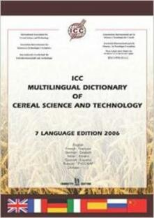 ICC multilingual dictionary of cereal science and technology - copertina