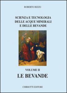 Scienza e tecnologia delle acque minerali e delle bevande. Vol. 2: Le bevande.