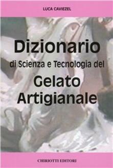Capturtokyoedition.it Dizionario di scienza e tecnologia del gelato artigianale Image