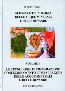 Scienza e tecnologia delle acque minerali e delle bevande. Vol. 5 - Roberto Rizzo - copertina