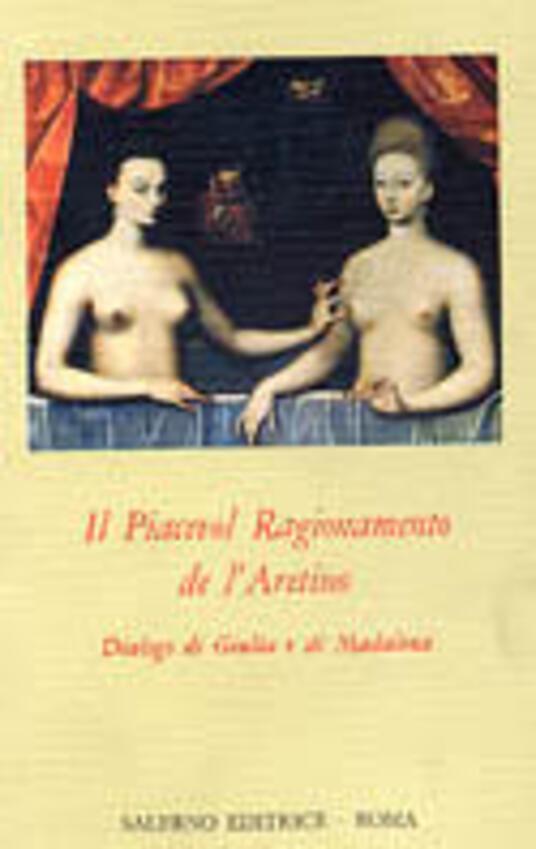 Il piacevol ragionamento de l'Aretino. Dialogo di Giulia e di Madalena - copertina