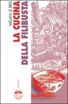 La cucina della filibusta - Melani Le Bris - copertina