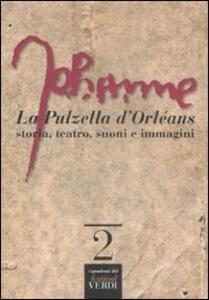 La Pulzella d'Orléans. Storia, teatro, suoni e immagini