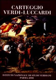 Carteggio Verdi-Luccardi - Giuseppe Verdi,Vincenzo Luccardi - copertina
