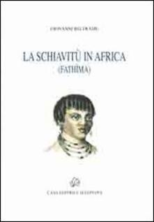 La schivitù in Africa (Fathima) - Giovanni Beltrame - copertina