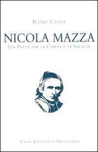 Nicola Mazza, un prete per la chiesa e la società - Cona Rino - wuz.it