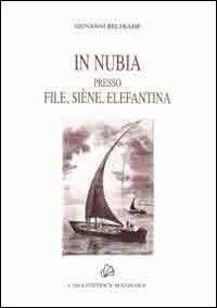 In Nubia presso File, Siene, Elefantina - Beltrame Giovanni - wuz.it