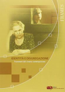 Identità e disgregazione. Frammenti dal cinema contemporaneo - copertina