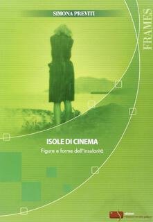 Isole di cinema. Figure e forme dell'insularità - Simona Previti - copertina