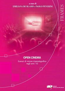 Open cinema. Scenari di visione cinematografica negli anni '10 - copertina