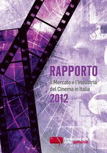 Rapporto 2012. Il mercato e l'industria del cinema in Italia - copertina