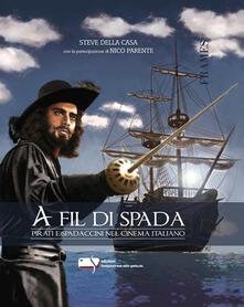 Criticalwinenotav.it A fil di spada. Pirati e spadaccini nel cinema italiano Image