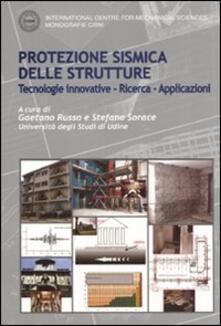 Protezione sismica delle strutture. Tecnologie innovative, ricerca, applicazioni - copertina