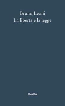 La libertà e la legge - Bruno Leoni - copertina