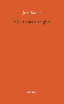 Gli attaccabrighe - Jean Racine - copertina