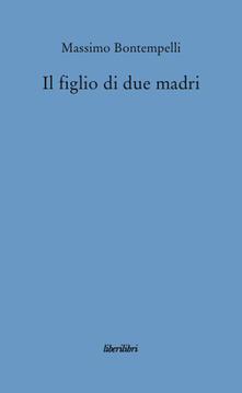 Il figlio di due madri - Massimo Bontempelli - copertina
