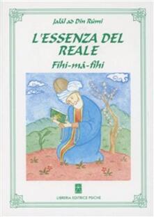 L' essenza del reale. Fihi-mâ-Fîhi - Jalal al Din Rumi - copertina