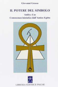 Milanospringparade.it Il potere del simbolo. Ankh e Uas. Conoscenza iniziatica dell'antico Egitto Image