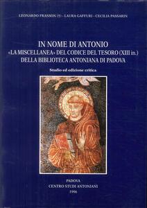 In nome di Antonio: la «Miscellanea» del Codice del Tesoro (XIII in.)della Biblioteca Antoniana di Padova. Studio ed ediz. Critica