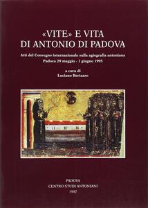 Vite e vita di Antonio di Padova. Atti del Convegno internazionale sulla agiografia antoniana (Padova, 29 maggio-1 giugno 1995)