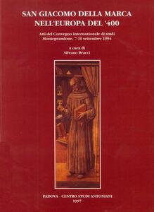 San Giacomo della Marca nell'Europa del '400. Atti del Convegno internazionale di studi (Monteprandone, 7-10 settembre 1994)