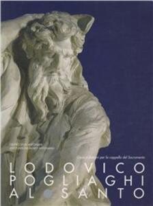 Lodovico Pogliaghi al santo. Gessi e disegni per la cappella del Sacramento. Catalogo della mostra (Padova, Museo civico al santo, 7 marzo-26 aprile 1998)