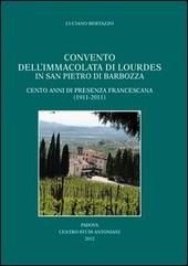 Convento dell'Immacolata di Lourdes in San Pietro di Brabozza. Cento anni di presenza francescana (1911-2011)