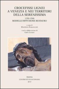 Crocifissi lignei a Venezia e nei territori della Serenissima. 1350-1500. Modelli diffusione restauro