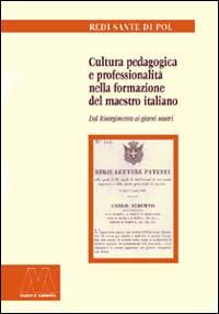 Cultura pedagogica e professionalità nella formazione del maestro italiano. Dal Risorgimento ai giorni nostri