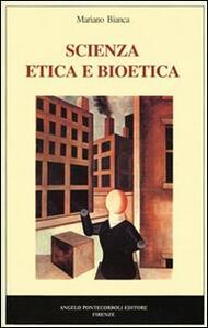 Scienza, etica e bioetica