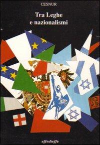 Tra leghe e nazionalismi