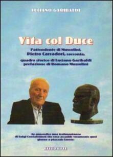 Vita con Duce - Luciano Garibaldi - copertina
