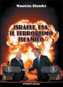 Israele, USA, il terrorismo islamico - Maurizio Blondet - copertina