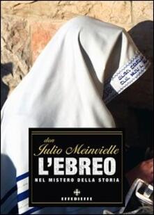 L' ebreo nel mistero della storia - Iulio Meinvielle - copertina