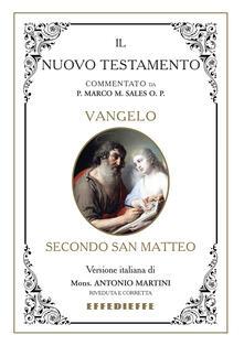 Bibbia Martini-Sales. Vangelo secondo San Matteo - Marco Sales,Antonio Martini - copertina