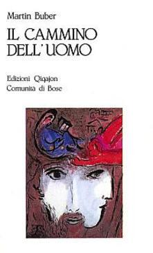 Il cammino dell'uomo secondo l'insegnamento chassidico - Martin Buber - copertina