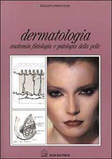 Dermatologia. Anatomia fisiologia e patologia della pelle.pdf
