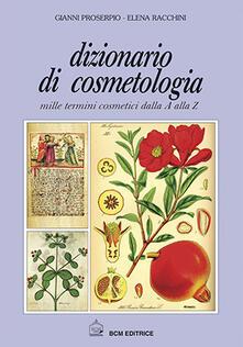 Cocktaillab.it Dizionario di cosmetologia. Mille termini cosmetici dalla A alla Z Image