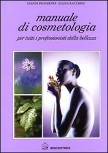Winniearcher.com Manuale di cosmetologia. Per tutti i professionisti della bellezza Image