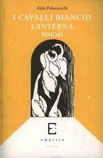 Libro I cavalli bianchi-Lanterna-Poemi Aldo Palazzeschi