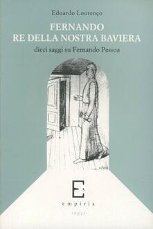 Nicocaradonna.it Fernando re della nostra Baviera. Dieci saggi su Fernando Pessoa Image