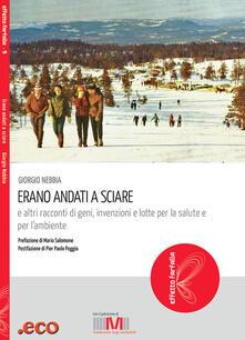 Grandtoureventi.it Erano andati a sciare e altri racconti di geni, invenzioni e lotte per la salute e l'ambiente Image