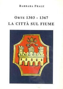 Orte (1303-1367). La città sul fiume