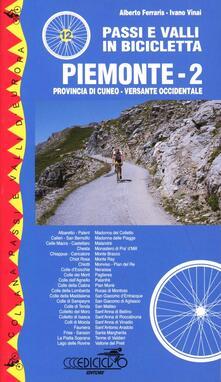 Recuperandoiltempo.it Passi e valli in bicicletta. Piemonte. Vol. 2: Versante occidentale. Image