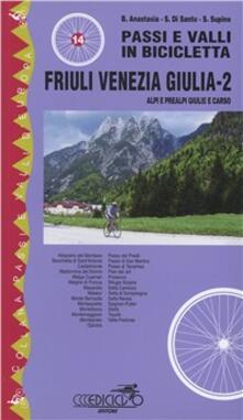 Tegliowinterrun.it Passi e valli in bicicletta. Friuli Venezia Giulia. Vol. 2: Alpi e Prealpi Giulie e Carso. Image